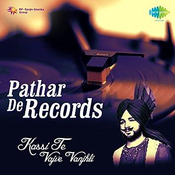 Pathar De Records - Kassi Te Vajve Vanjhli