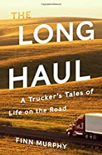 [Finn Murphy] The Long Haul: A Trucker's Tales of Life on The Road - Hardcover