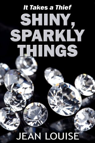 Shiny, Sparkly Things (It Takes a Thief Book 2) (English Edition)