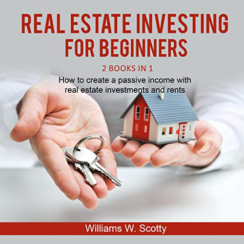 Real Estate Investing For Beginners: 2 Books in 1 : How to build a passive income with real estate investments  and rents (English Edition)