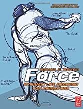 Force: Dynamic Life Drawing for Animators, Second Edition (Force Drawing Series)