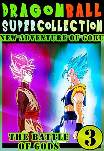 Dragonball-Super-God Goku: Collection Book 3 Great Graphic Novel Super Ball Adventure Dragon Action Manga Shonen For Adults Teenagers Kids (English Edition)