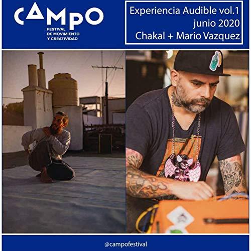 Experiencia Audible Vol.1 Chakal + Mario Vazquez