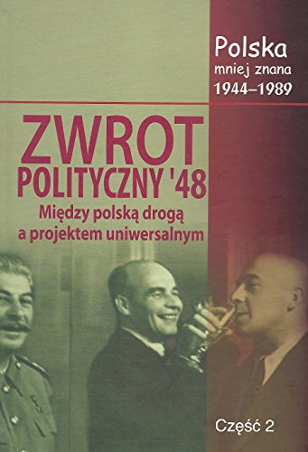 Zwrot polityczny `48: Między polską drogą a projektem uniwersalnym