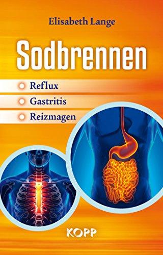 Sodbrennen: Reflux - Gastritis - Reizmagen