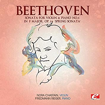 "Beethoven: Sonata for Violin & Piano No. 5 in F Major, Op. 24 ""Spring Sonata"" (Digitally Remastered)"