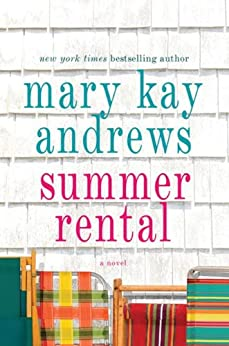 Summer Rental: A Novel by [Mary Kay Andrews]