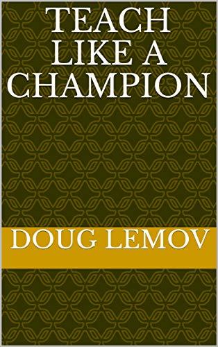 Teach Like A Champion (English Edition)