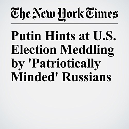 Putin Hints at U.S. Election Meddling by 'Patriotically Minded' Russians copertina
