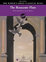 The Romantic Flute: 10 Favorite Pieces by the Masters for Flute & Piano (World's Greatest Classical Music)
