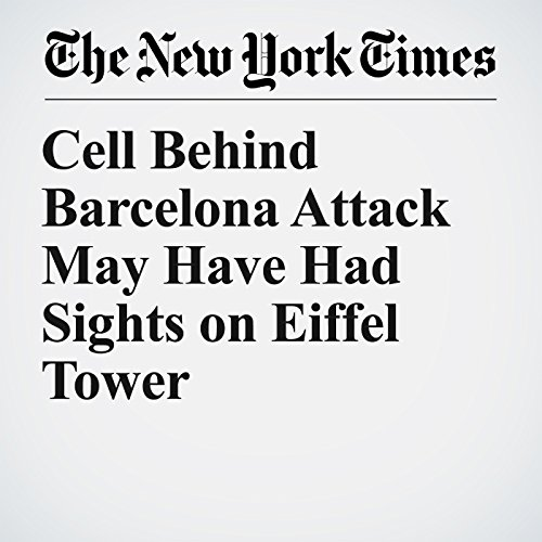 Cell Behind Barcelona Attack May Have Had Sights on Eiffel Tower copertina