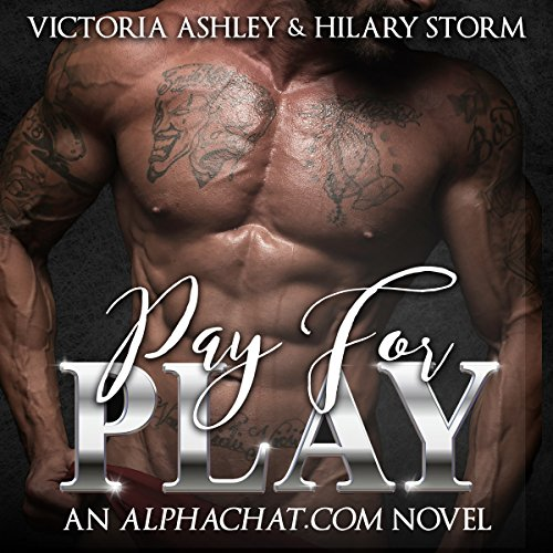 Pay for Play     Alphachat.com, Book 1              By:                                                                                                                                 Victoria Ashley,                                                                                        Hilary Storm                               Narrated by:                                                                                                                                 Kai Kennicott,                                                                                        Wen Ross                      Length: 6 hrs and 20 mins     107 ratings     Overall 4.6