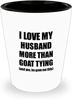 Goat Tying Wife Shot Glass Funny Valentine Gift Idea For My Spouse Lover From Husband Liquor Alcohol 1.5 Oz Shotglass