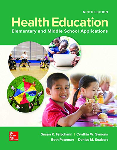 Compare Textbook Prices for Looseleaf for Health Education: Elementary and Middle School Applications 9 Edition ISBN 9781260391060 by Telljohann, Susan,Symons, Cynthia,Pateman, Beth,Seabert, Denise
