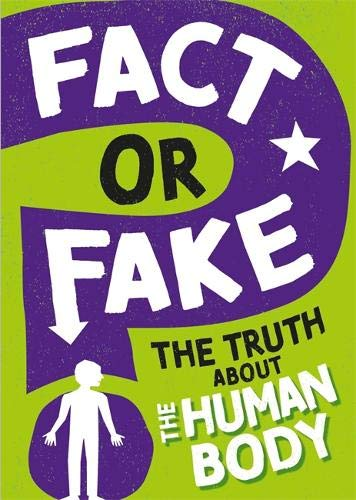 Fact or Fake: The Truth About the Human Body