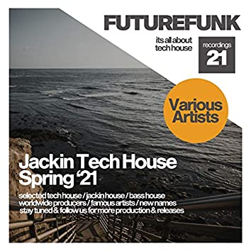 Jackin Tech House (Spring '21)