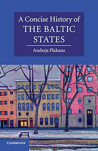 Compare Textbook Prices for Concise History of the Baltic States Cambridge Concise Histories Illustrated Edition ISBN 9780521541558 by Plakans, Andrejs