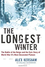 By Alex Kershaw - The Longest Winter: The Battle of the Bulge and the Epic Story of (export ed) (2004-12-08) [Hardcover]