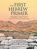 The First Hebrew Primer: The Adult Beginner's Path to Biblical Hebrew, Third Edition...