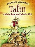 Tafiti und die Reise ans Ende der Welt: Erstlesebuch zum Vorlesen und ersten Selberlesen ab 6 Jahre