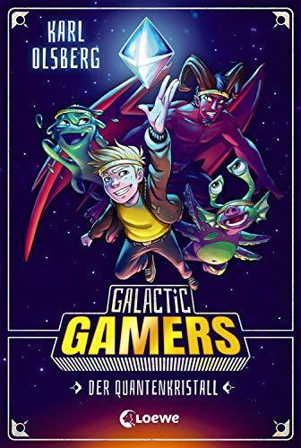 Galactic Gamers - Der Quantenkristall: Kinderbuch für Jungen und Mädchen ab 10 Jahre