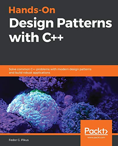 Hands-On Design Patterns with C++: Solve common C++ problems with modern design patterns and build robust applications (English Edition)