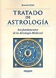 Tratado De Astrología. Los Fundamentos De La Astrología Medieval