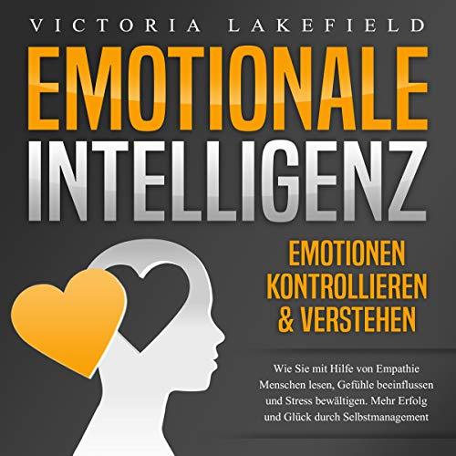 Emotionale Intelligenz - Emotionen kontrollieren & verstehen Titelbild