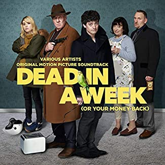 Dead In A Week (Or Your Money Back) - Original Motion Picture Soundtrack