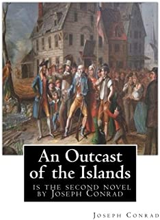 An Outcast of the Islands, is the second novel by Joseph Conrad: dedicated By Edward Lancelot Sanderson,Born on 1867 to Ed...