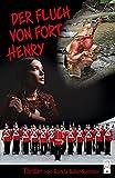 Der Fluch von Fort Henry: Die Rache des Ojibwe Schamanen