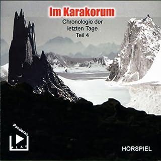 Im Karakorum     Chronologie der letzten Tage 4              Autor:                                                                                                                                 Raoul Barocco                               Sprecher:                                                                                                                                 Björn Bergmann,                                                                                        Meike Sieveking,                                                                                        Marco Göllner                      Spieldauer: 1 Std. und 3 Min.     6 Bewertungen     Gesamt 2,0