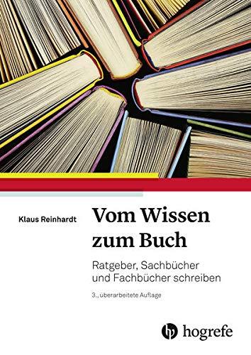 Vom Wissen zum Buch: Fach– und Sachbücher schreiben