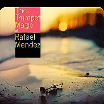 The Trumpet Magic Of Rafael Mendez