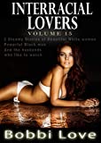 Interracial Lovers: (Interracial/Cuckold/Hotwife Erotica Bundle): Volume 15