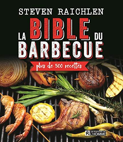 La bible du barbecue: Plus de 500 recettes