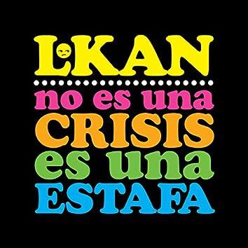 No Es una Crisis Es una Estafa