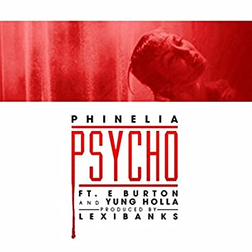 Psycho (feat. E Burton & Yung Holla)