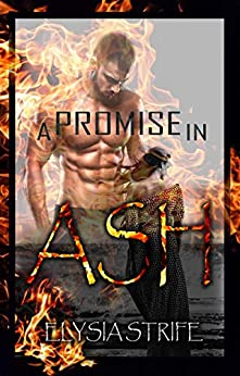 A Promise in Ash: A Dark Romance Suspense (Scarred Beauties Book 1) by [Elysia Lumen Strife]