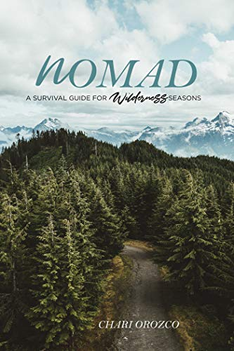 Nomad: A Survival Guide for Wilderness Seasons (English Edition)