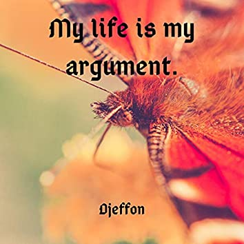 My Life Is My Argument.