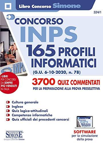 Concorso INPS 165 profili informatici. 3700 quiz commentati per la preparazione alla prova preselettiva