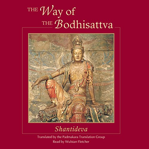 The Way of the Bodhisattva     Shambhala              By:                                                                                                                                 Shantideva,                                                                                        The Padmakara Translation Group - translator,                                                                                        the Dalai Lama - foreword,                   and others                          Narrated by:                                                                                                                                 Wulstan Fletcher                      Length: 3 hrs and 6 mins     56 ratings     Overall 4.9