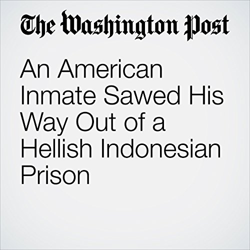 An American Inmate Sawed His Way Out of a Hellish Indonesian Prison copertina