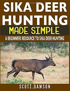 Sika Deer Hunting Made Simple: A Beginners Resource To Sika Deer Hunting