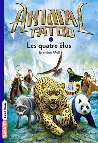 Animal Tatoo poche saison 1, Tome 01: Les quatres élus