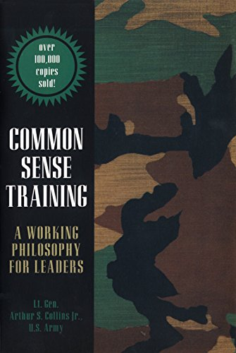 Common Sense Training: A Working Philosophy for Leaders