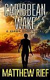 Caribbean Wake (Jason Wake Book 1)
