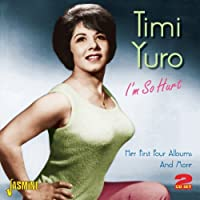 I'm So Hurt - Her First Four Albums And More [ORIGINAL RECORDINGS REMASTERED] 2CD SET by Timi Yuro (2013-05-03)