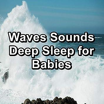 Waves Sounds Deep Sleep for Babies